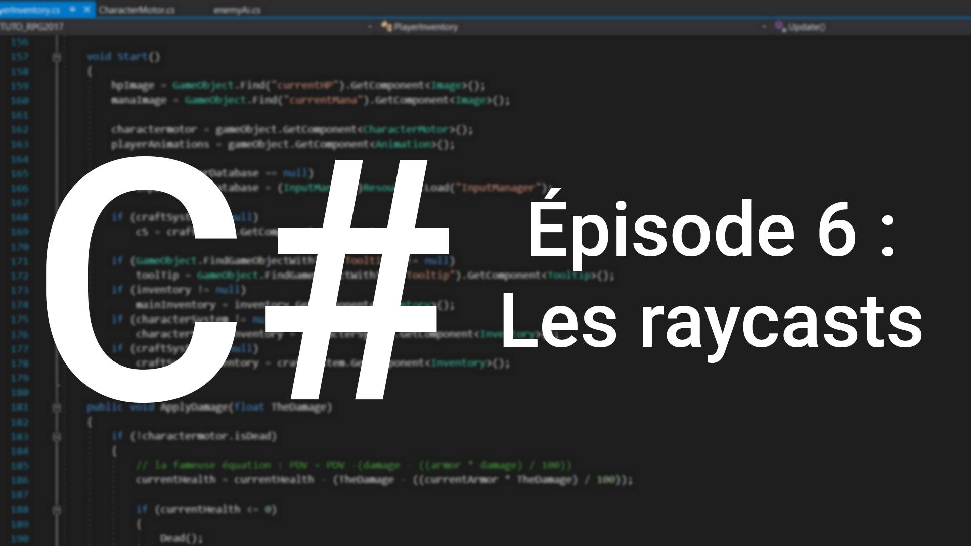 TUTO UNITY FR : Apprendre le C# - Épisode 6 : Les Raycasts