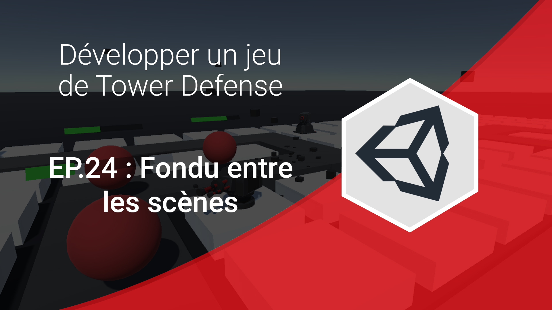 Fondu entre les scènes, tower defense unity 3d